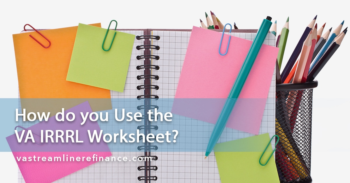 Worksheets Va Irrrl Worksheet how do you use the va irrrl worksheet vastreamlinerefinance com worksheet