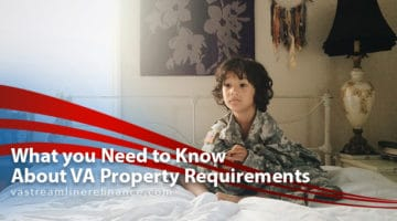 What you Need to Know About VA Property Requirements